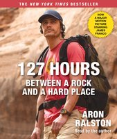 127 Hours - Between a Rock and a Hard Place - Aron Ralston
