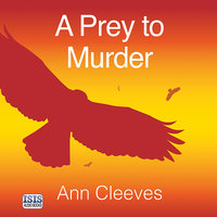 A Prey to Murder - Ann Cleeves