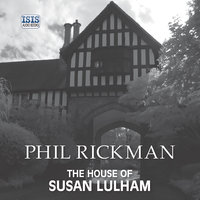 The House of Susan Lulham - Phil Rickman