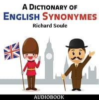 A Dictionary of English Synonymes - Richard Soule
