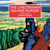 The Cheltenham Square Murder - John Bude