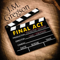 Final Act - J. M. Gregson