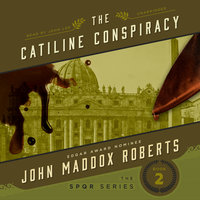 The Catiline Conspiracy - John Maddox Roberts