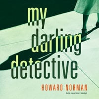 My Darling Detective - Howard Norman