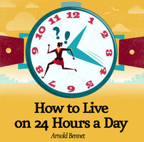 arnold bennett how to live 24 hours a day pdf