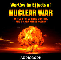 Worldwide Effects of Nuclear War: Some Perspectives - United States Arms Control