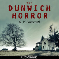 The Dunwich Horror - H. P. Lovecraft