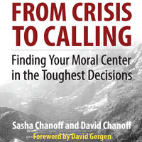 From Crisis to Calling - Sasha Chanoff, David Chanoff