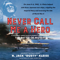 Never Call Me a Hero - N. Jack Kleiss, Timothy Orr, Laura Orr