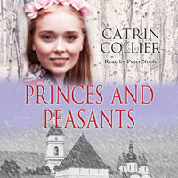 Princes and Peasants - Catrin Collier