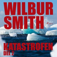 Katastrofen - Del 2 - Wilbur Smith
