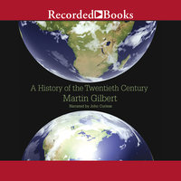 A History of the Twentieth Century - Martin Gilbert