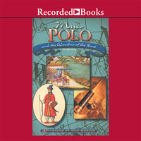 Marco Polo and the Wonders of the East - Hal Marcovitz