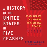 A History of the United States in Five Crashes - Scott Nations