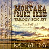 Montana Prairie Brides Trilogy - 3 Book Bundle Box Set - A Clean Historical Mail Order Husband series - Kate Whitsby
