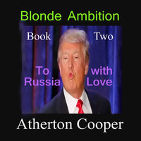 Blonde Ambition - Book Two - To Russia With Love - Atherton Cooper
