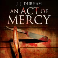 An Act of Mercy - J.J. Durham