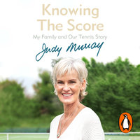Knowing the Score - Judy Murray