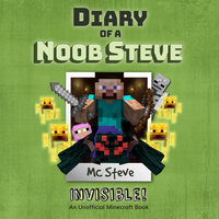 Invisible (An Unofficial Minecraft Diary Book) - MC Steve