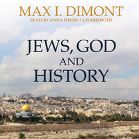 Jews, God, and History - Max I. Dimont
