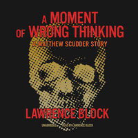 A Moment of Wrong Thinking - Lawrence Block