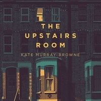 The Upstairs Room - Kate Murray-Browne
