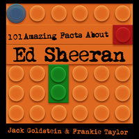 101 Amazing Facts about Ed Sheeran - Jack Goldstein