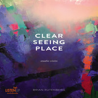 Clear Seeing Place - Studio Visits - Brian Rutenberg