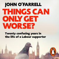 Things Can Only Get Worse? - John O'Farrell