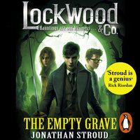 Lockwood & Co - The Empty Grave - Jonathan Stroud