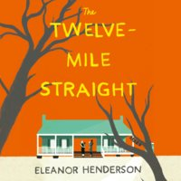 The Twelve-Mile Straight - Eleanor Henderson