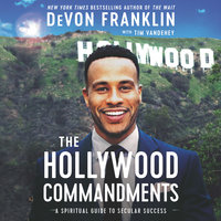 The Hollywood Commandments - DeVon Franklin, Tim Vandehey
