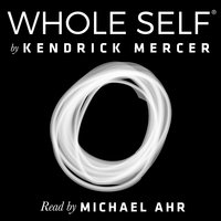Whole Self - A Concise History of the Birth & Evolution of Human Consciousness - Kendrick Mercer