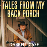 Tales from My Back Porch - Darrell Case