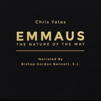 Emmaus - The Nature of the Way - Chris Yates