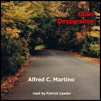 Quiet Desperation - Alfred C. Martino