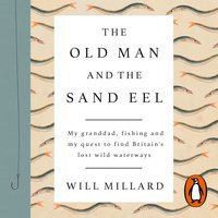 The Old Man and the Sand Eel - Will Millard