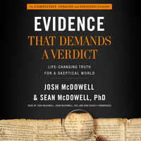 Evidence That Demands a Verdict - Josh McDowell, Sean McDowell, PhD