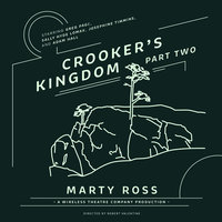 Crooker's Kingdom, Part Two - Marty Ross