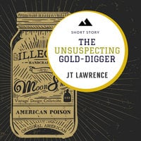 The Unsuspecting Gold Digger - A Short Story - J.T. Lawrence