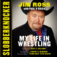 Slobberknocker - My Life in Wrestling - Scott E. Williams, Vincent K. McMahon, Jim Ross, Steve Austin, Paul O'Brien