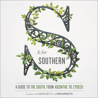 S Is for Southern - Editors of Garden and Gun, David DiBenedetto