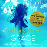 Grace - Del 1 - Anthony Doerr