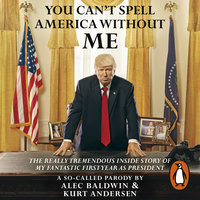 You Can't Spell America Without Me - Kurt Andersen,Alec Baldwin