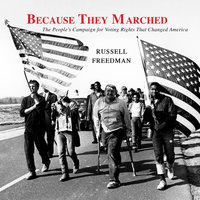 Because They Marched - The People's Campaign for Voting Rights That Changed America - Russell Freedman