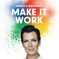 Make it work - en guide till fungerande relationer - Annika R. Malmberg