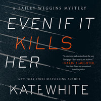 Even If It Kills Her - Kate White