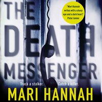 The Death Messenger - Mari Hannah