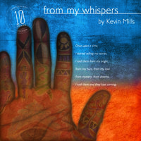 From My Whispers - Kevin Mills