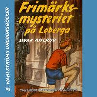Frimärks-mysteriet på Loberga - Sivar Ahlrud